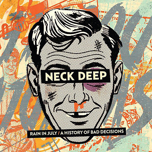 Alliance Neck Deep - Rain in July / a History of Bad Decisions