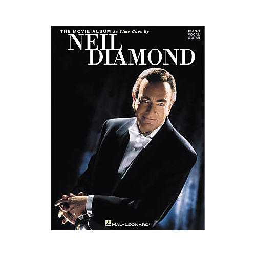 Hal Leonard Neil Diamond - The Movie Album  As Time Goes By Piano, Vocal, Guitar Songbook