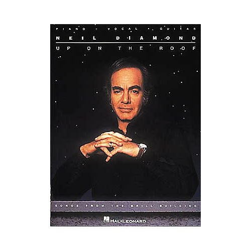 Hal Leonard Neil Diamond - Up On The Roof Piano, Vocal, Guitar Songbook