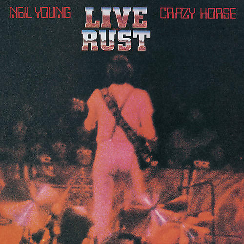 Alliance Neil Young & Crazy Horse - Live Rust