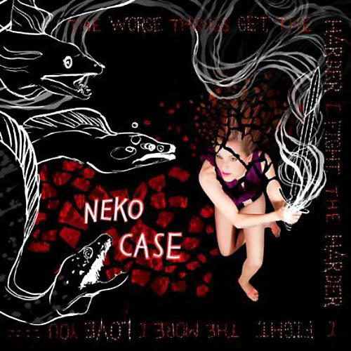 Alliance Neko Case - Worse Things Get the Harder I Fight the Harder I