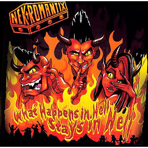 Alliance Nekromantix - What Happens In Hell, Stays In Hell
