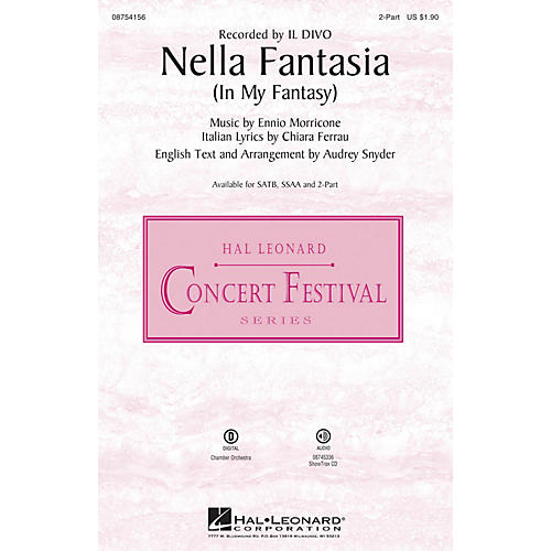 Hal Leonard Nella Fantasia (In My Fantasy) 2-Part by Il Divo arranged by Audrey Snyder