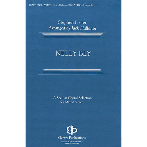 Fred Bock Music Nelly Bly SATB DV A Cappella arranged by Jack Halloran