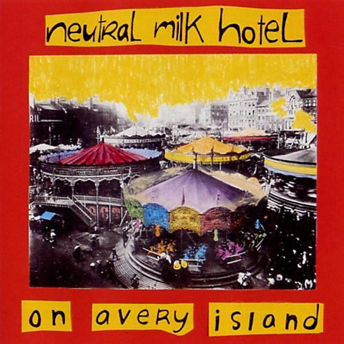 Alliance Neutral Milk Hotel - On Avery Island