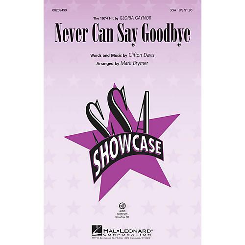 Hal Leonard Never Can Say Goodbye SSA by Gloria Gaynor arranged by Mark Brymer