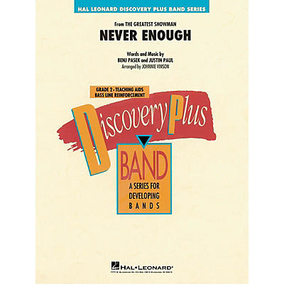 Hal Leonard Never Enough (from The Greatest Showman) Discovery Plus Concert Band Level 2 Arranged by Johnnie Vinson