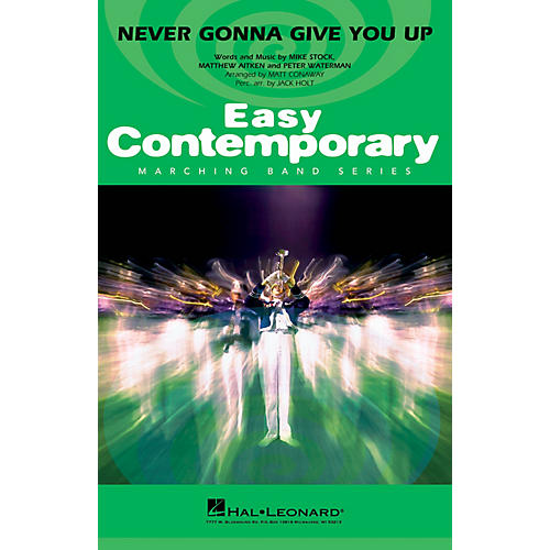 Hal Leonard Never Gonna Give You Up Marching Band Level 2-3 by Rick Astley Arranged by Matt Conaway