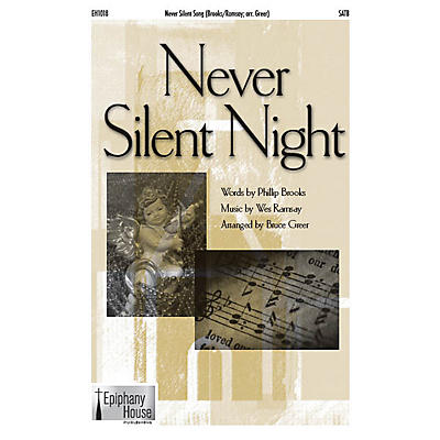 Epiphany House Publishing Never Silent Night SATB arranged by Bruce Greer