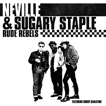 Neville & Sugary Staple - Rude Rebels
