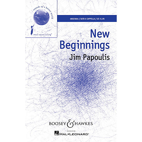 Boosey and Hawkes New Beginnings (Sounds of a Better World) SATB composed by Jim Papoulis
