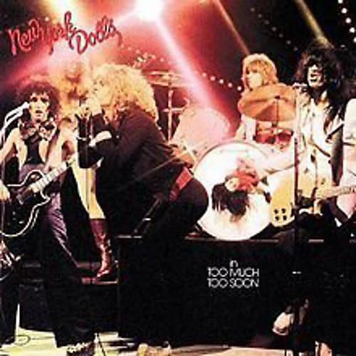 Alliance New York Dolls - In Too Much Too Soon