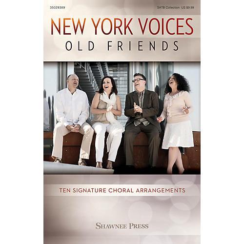 Shawnee Press New York Voices: Old Friends (Ten Signature Choral Arrangements) SATB arranged by Peter Eldridge