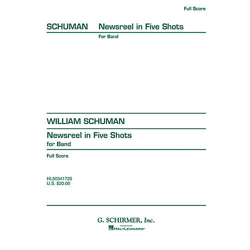 G. Schirmer Newsreel in Five Shots (Full Score) Concert Band Composed by William Schuman