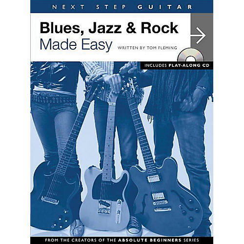 Music Sales Next Step Guitar - Blues, Jazz & Rock Made Easy Music Sales America Softcover with CD by Tom Fleming