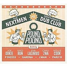 Nextmen vs Gentleman's Dub Club - Pound For Pound
