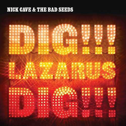 Alliance Nick Cave & Bad Seeds - Dig Lazarus Dig