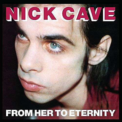 Alliance Nick Cave & the Bad - From Her to Eternity