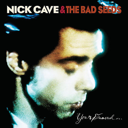 Alliance Nick Cave & the Bad - Your Funeral: My Trial