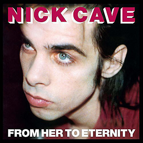 Alliance Nick Cave & the Bad Seeds - From Her to Eternity
