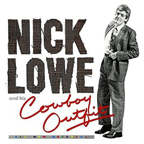 Alliance Nick Lowe - Nick Lowe And His Cowboy Outfit