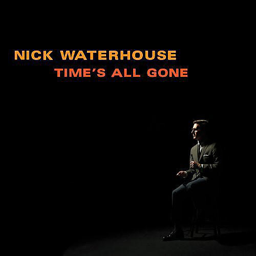 Alliance Nick Waterhouse - Time's All Gone