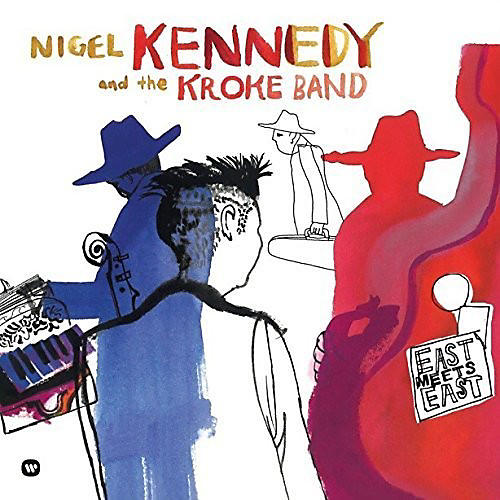 Alliance Nigel Kennedy - East Meets East