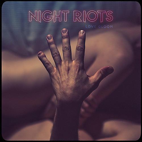 Alliance Night Riots - Love Gloom