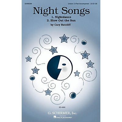 G. Schirmer Night Songs (No. 1 Nightdance; No. 2 Blow Out The Sun) UNIS/2PT composed by Cary Ratcliff