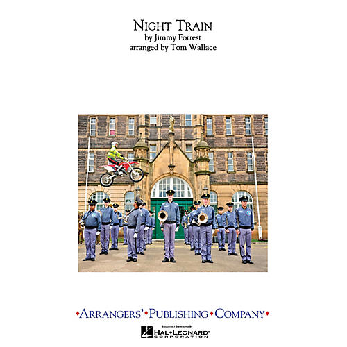 Arrangers Night Train Marching Band Level 3 Arranged by Tom Wallace