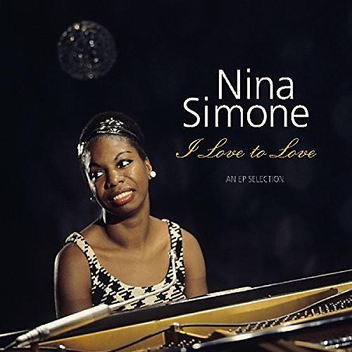 Alliance Nina Simone - I Love To Love: EP Selection