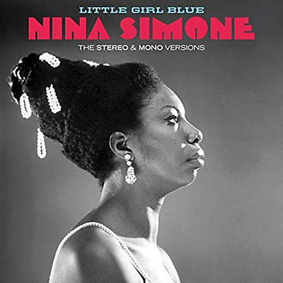 Nina Simone - Little Girl Blue: Original Stereo & Mono Versions