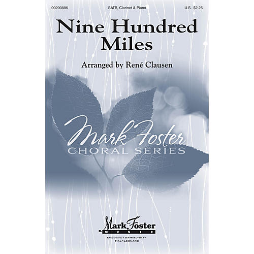 Mark Foster Nine Hundred Miles SATB arranged by Rene Clausen