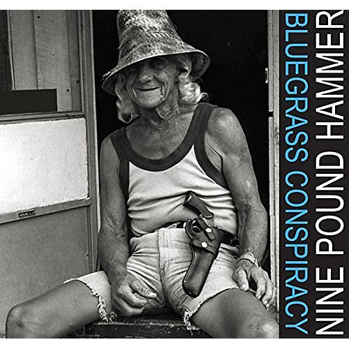 Alliance Nine Pound Hammer - Bluegrass Conspiracy