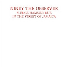 Niney the Observer - Sledge Hammer Dub In The Street Of Jamaica