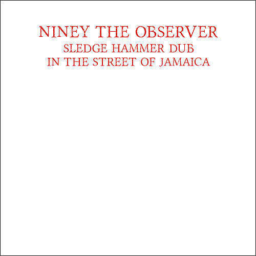 Alliance Niney the Observer - Sledge Hammer Dub In The Street Of Jamaica