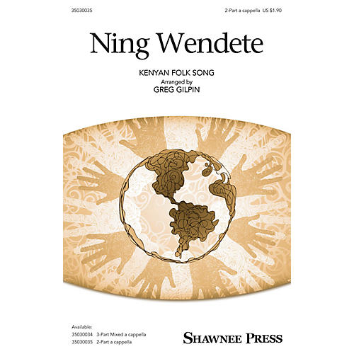 Shawnee Press Ning Wendete 2-Part a cappella arranged by Greg Gilpin