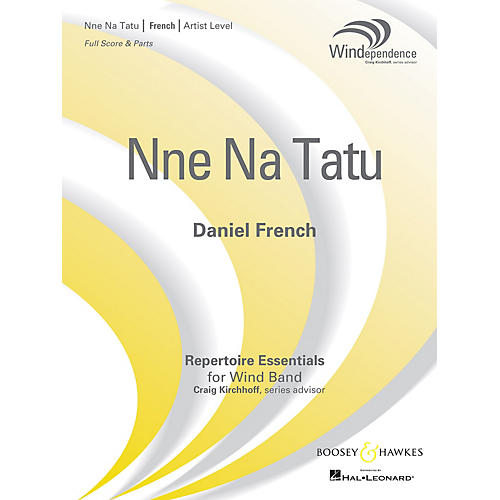 Boosey and Hawkes Nne Na Tatu Concert Band Level 5 composed by Daniel French