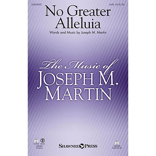 Shawnee Press No Greater Alleluia ORCHESTRA ACCOMPANIMENT Composed by Joseph M. Martin