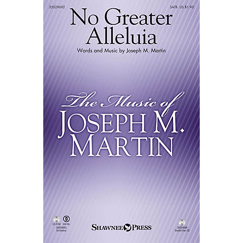Shawnee Press No Greater Alleluia Studiotrax CD Composed by Joseph M. Martin
