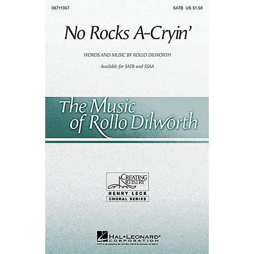 Hal Leonard No Rocks A-Cryin' SATB composed by Rollo Dilworth