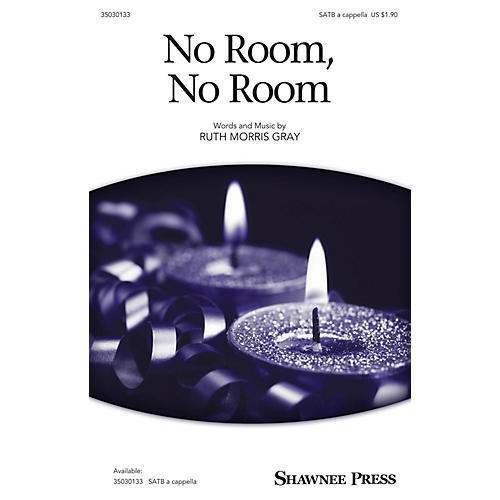 Shawnee Press No Room, No Room SATB composed by Ruth Morris Gray