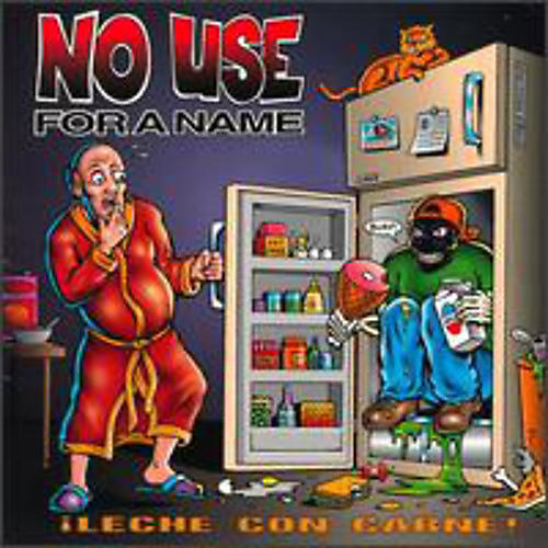 Alliance No Use for a Name - Leche Con Carne