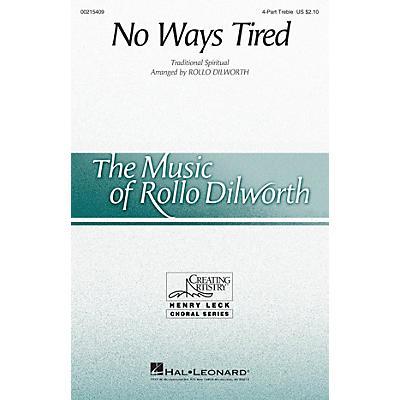 Hal Leonard No Ways Tired 4 Part Treble arranged by Rollo Dilworth