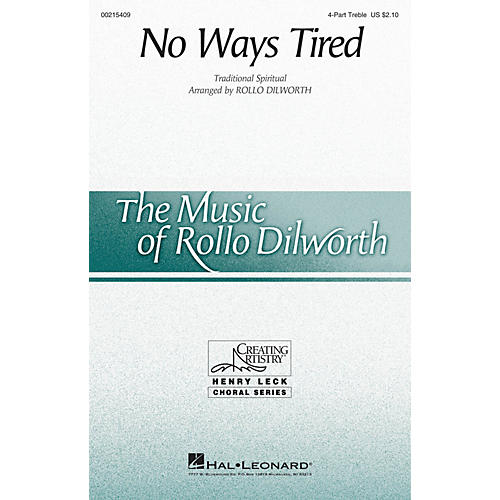 Hal Leonard No Ways Tired 4 Part Treble arranged by Rollo Dilworth