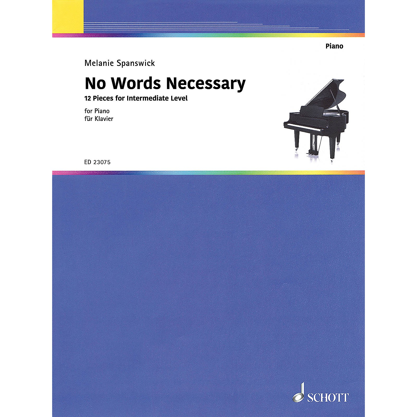 Schott No Words Necessary Piano Solo Series Softcover Composed by Melanie Spanswick