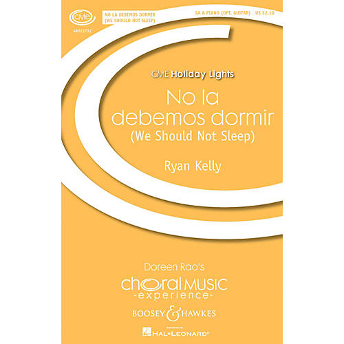 Boosey and Hawkes No la debemos dormir (We Should Not Sleep CME Holiday Lights) SA composed by Ryan Kelly