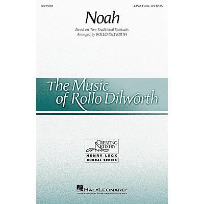 Hal Leonard Noah 4 Part Treble arranged by Rollo Dilworth