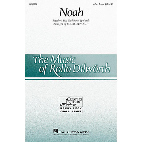 Hal Leonard Noah 4 Part Treble arranged by Rollo Dilworth