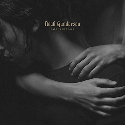 Alliance Noah Gundersen - Carry the Ghost